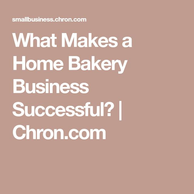 What Makes a Home Bakery Business Successful? | Chron.com
