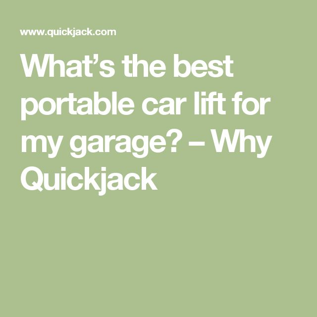 What's the best portable car lift for my garage? – Why Quickjack