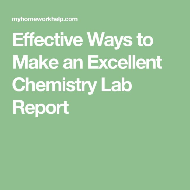 Effective Ways to Make an Excellent Chemistry Lab Report Blogs