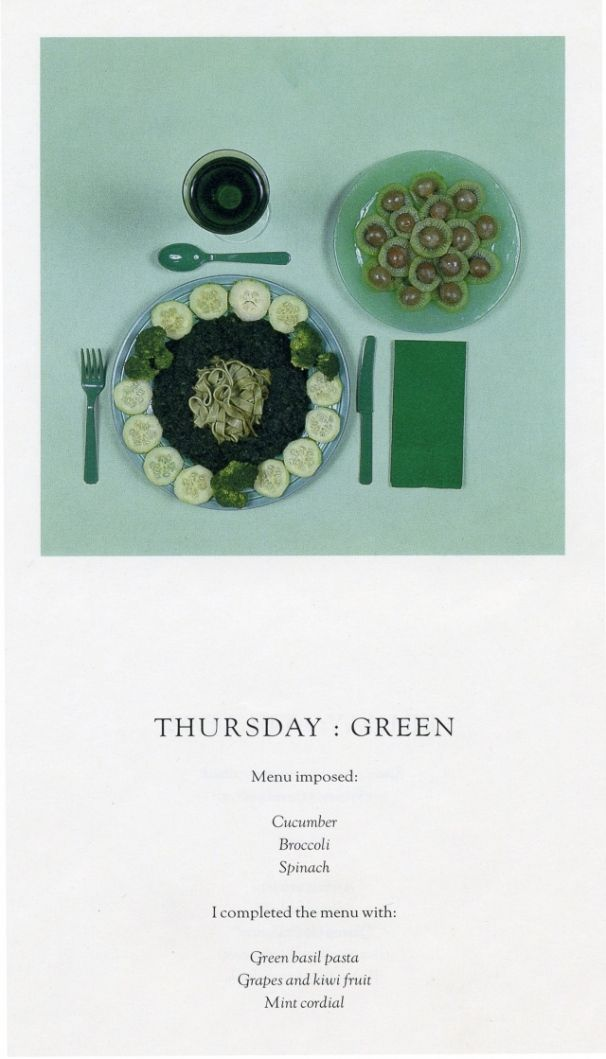 Sophie Calle, from Doubles-Jeux (Livre I), De l'obéissance — Thursday: Green. In this book, Sophie Calle observed the Maria's chromatic diet (Leviathan, Paul Auster), that was: one specific colour menu for each day of the week.