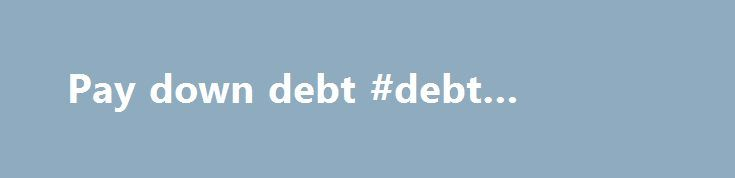 Pay down debt #debt #collectors http://debt.nef2.com/pay-down-debt-debt-collectors/  #pay down debt # This Loan Payment Calculator computes an estimate of the size of your monthly loan payments and the annual salary required to manage them without too much financial difficulty. This loan calculator can be used with Federal education loans (Stafford, Perkins and PLUS) and most private student loans. (This student loan calculator can also be used as an auto loan calculator or to calculate your…