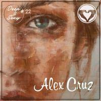 Alex Cruz - Deep & Sexy Podcast #22 by Alex Cruz on SoundCloud