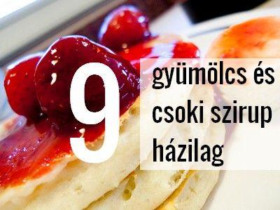 9 gyümölcs szirup, szósz, öntet házilag édességekhez