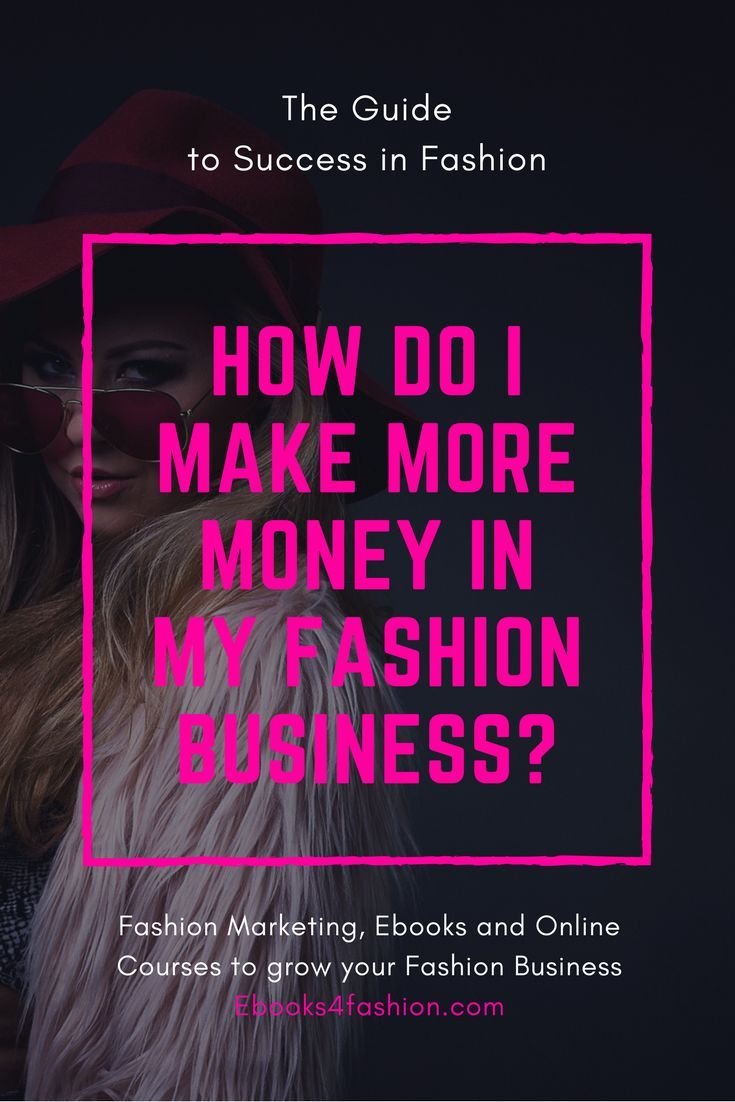 How To Make Money In Fashion Business