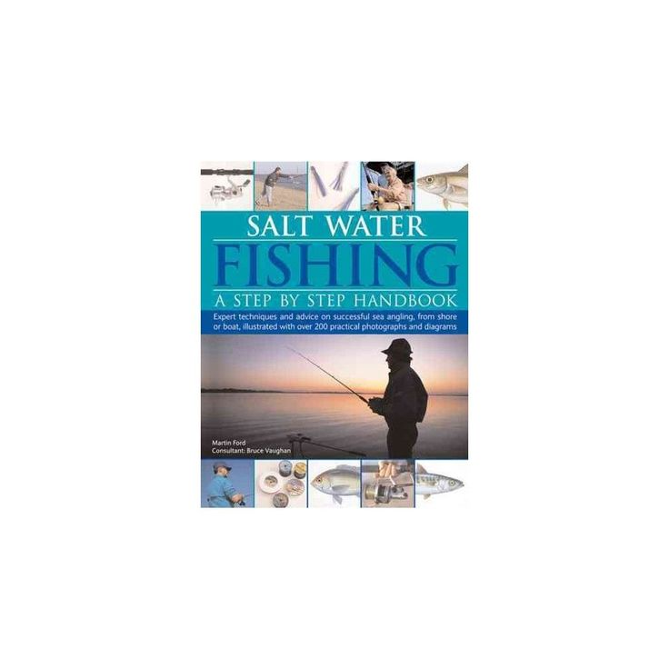 Salt-water Fishing : A Step-by-step Handbook: Expert Techniques and Advice on Successful Sea Angling