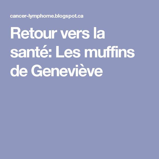 Retour vers la santé: Les muffins de Geneviève