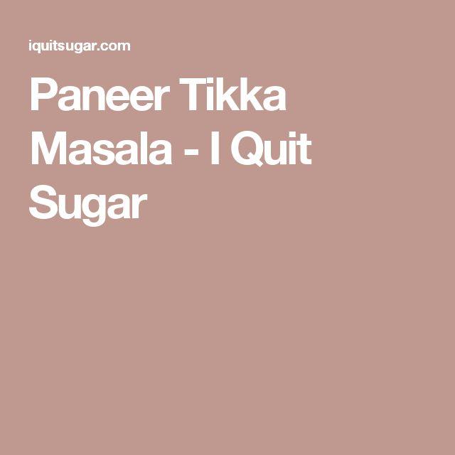 Paneer Tikka Masala - I Quit Sugar
