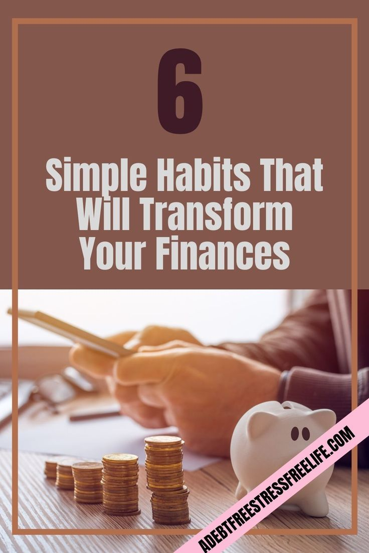 6 Simple Habits That Will Transform Your Finances In 2020 Finance Managing Finances Budgeting Tips