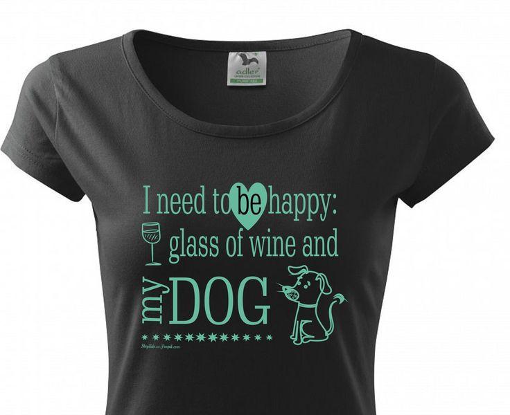 Ke štěstí potřebuji sklenici vína a psa ...