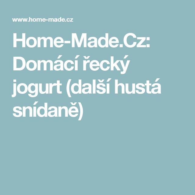 Home-Made.Cz: Domácí řecký jogurt (další hustá snídaně)