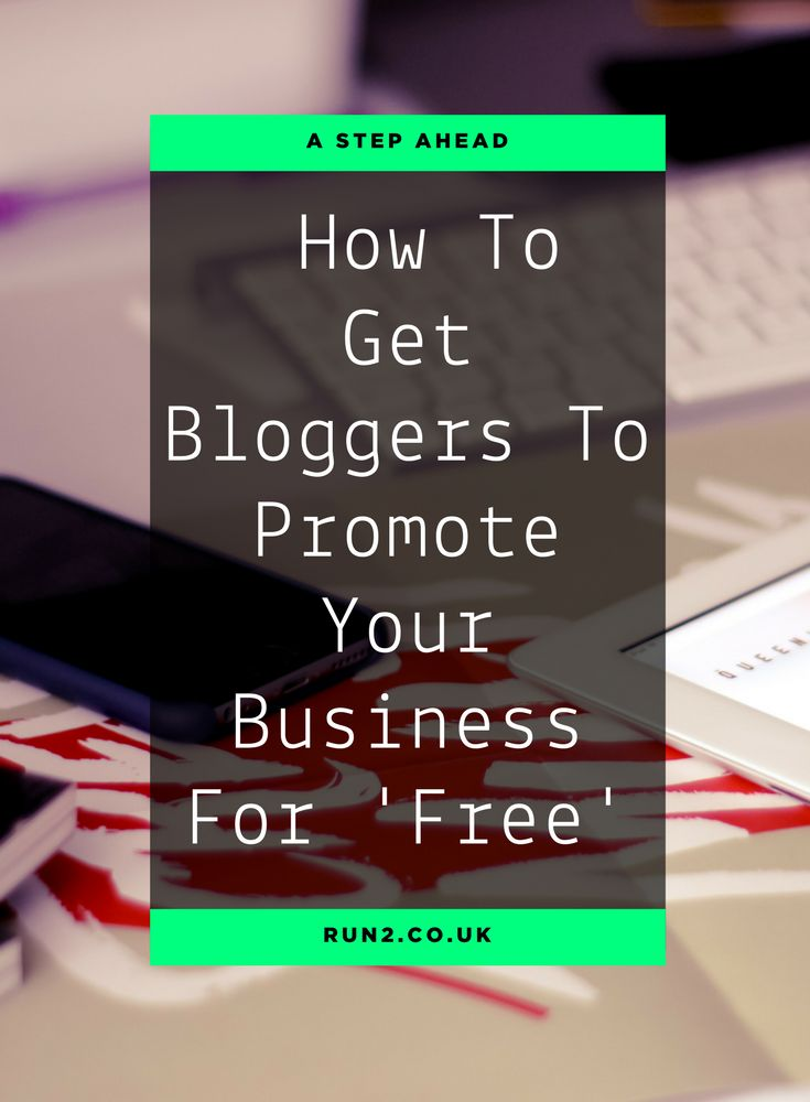 How To Get Bloggers To Promote Your Business For 'Free' | Content Marketing Tips | Blogging Tips | Digital Marketing