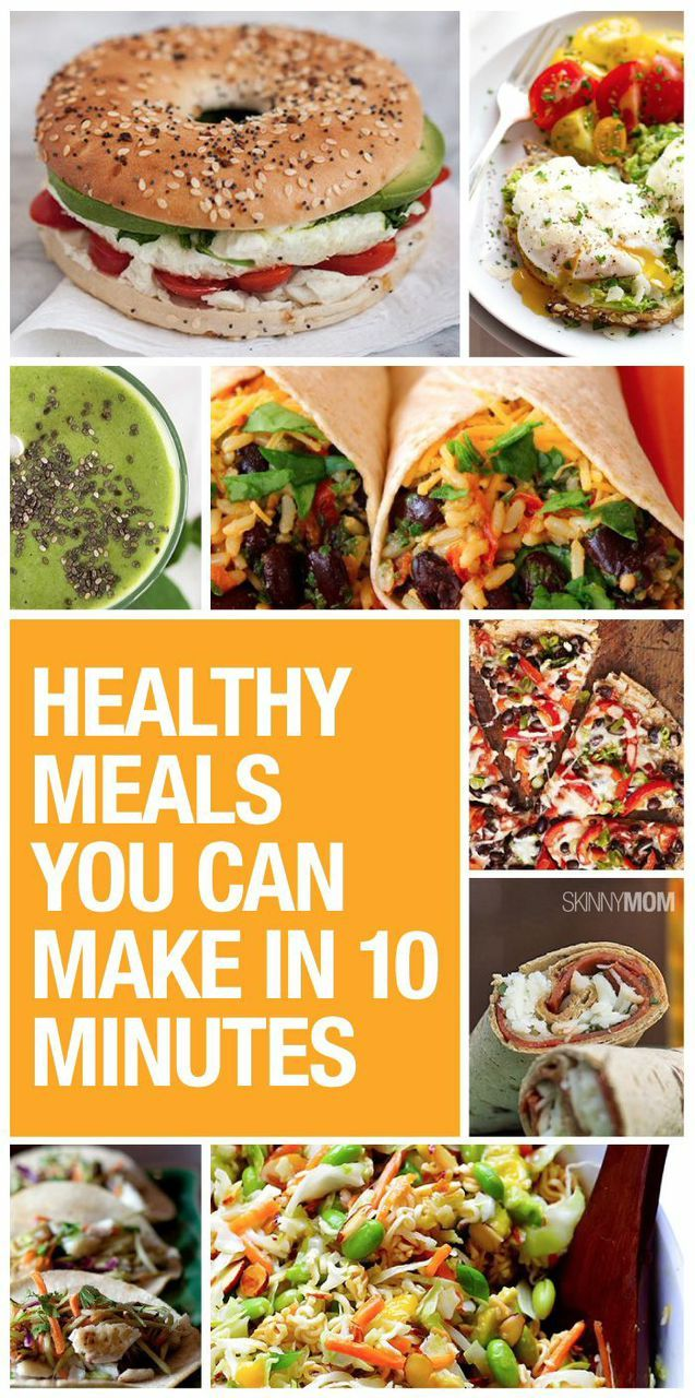 Tasty meals you can make in 10 minutes.