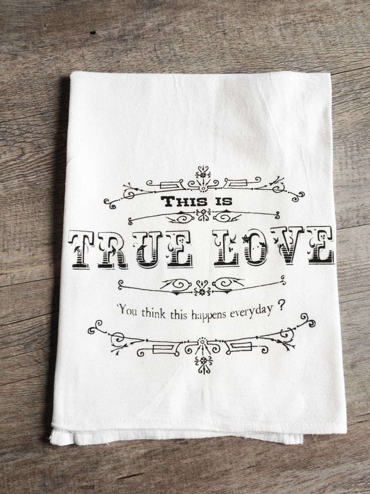 love quotes for invitations%0A Quotes About Wedding  u     Love  This is True Love Screen Printed Cotton  Kitchen Flour Sack