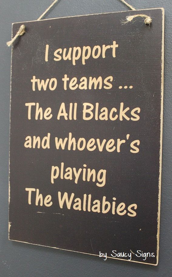 All Blacks Rugby Sign - I support the All Blacks and whoever's playing the…