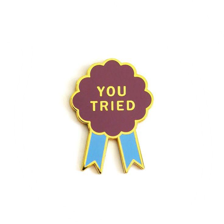 YOU TRIED Enamel Pin