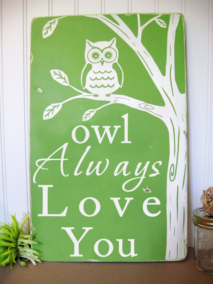 Owl Always Love You - Beautiful Wall Art Sign -Distressed  in Light Green with white Letters Vintage Style. $75.00, via Etsy.