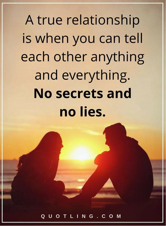 relationship quotes a true relationship is when you can tell each other anything and everything. No secrets no lies.