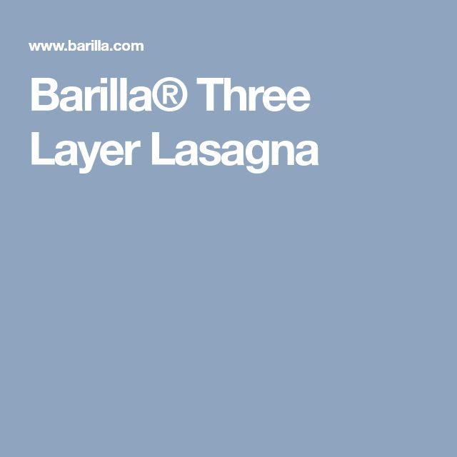 Barilla® Three Layer Lasagna