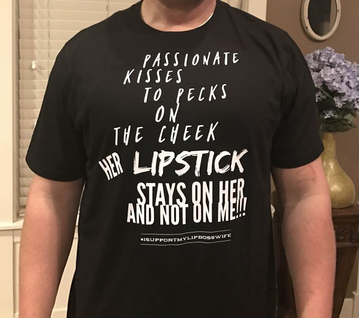 Lipstick stays on HER Shirt for Men by BlueJeansnBling on Etsy