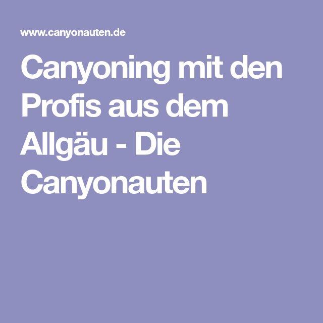 Canyoning mit den Profis aus dem Allgäu - Die Canyonauten
