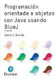 Programación orientada a objetos con Java usando BlueJ / David J. Barnes, Michael Kölling.  http://encore.fama.us.es/iii/encore/record/C__Rb2789702?lang=spi