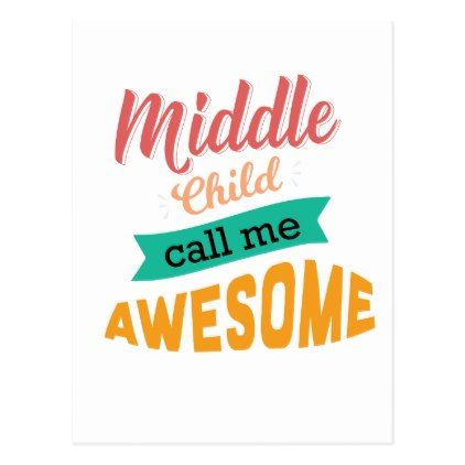 Middle Child Call Me Awesome Funny Postcard - postcard post card postcards unique diy cyo customize personalize