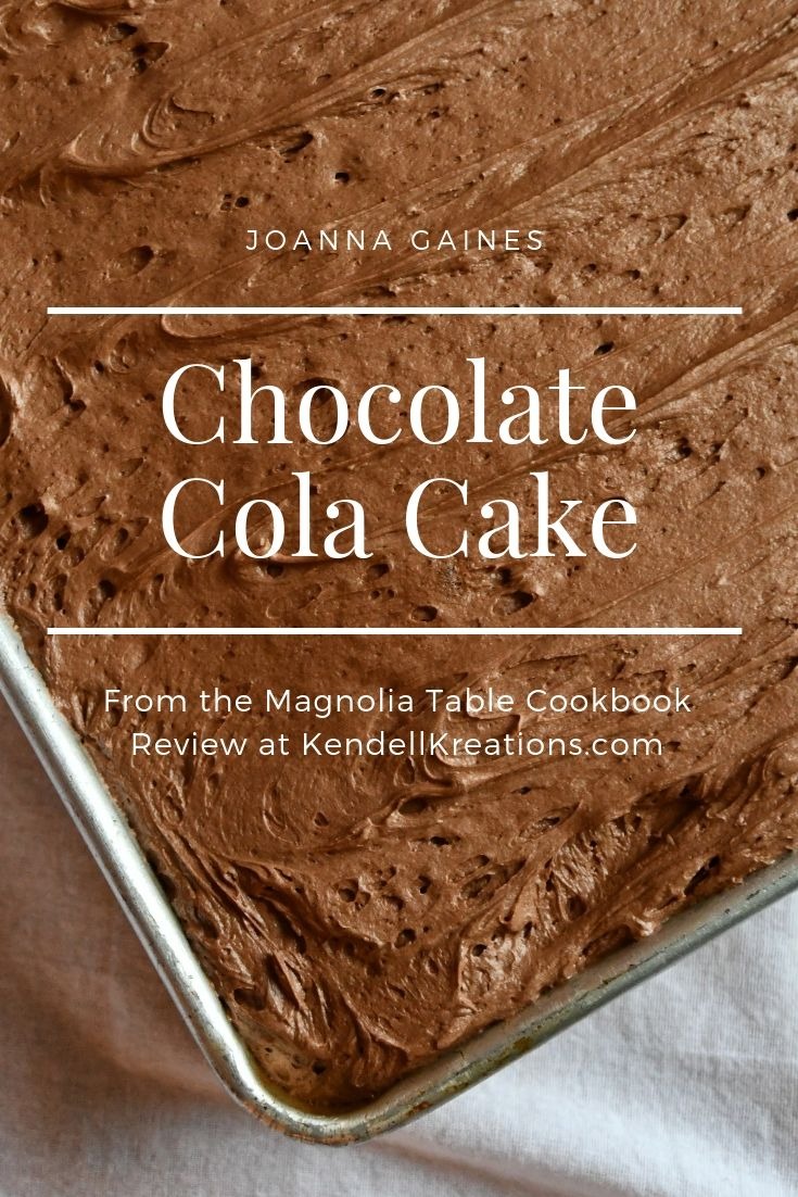 Joanna Gaines Chocolate Cola Cake From The Magnolia Table Cookbook Is Traditional Southern Cola Cake Cocoa Cola Cake Chocolate Coke Cake