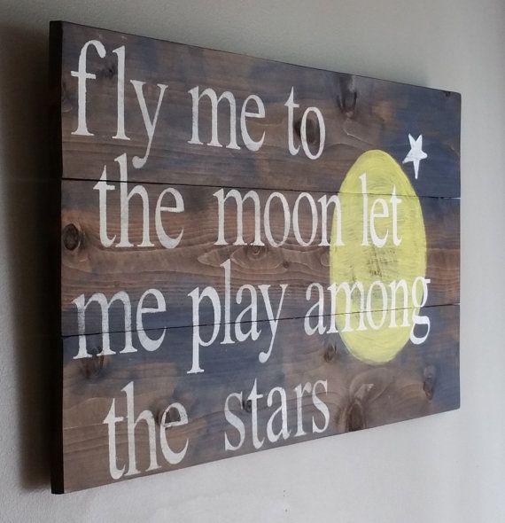 """Citation de chanson Frank Sinatra.."""" pépinière de romantique, signe de bois récupéré, Fly me to the moon, laissez-moi jouer parmi les étoiles"""""""