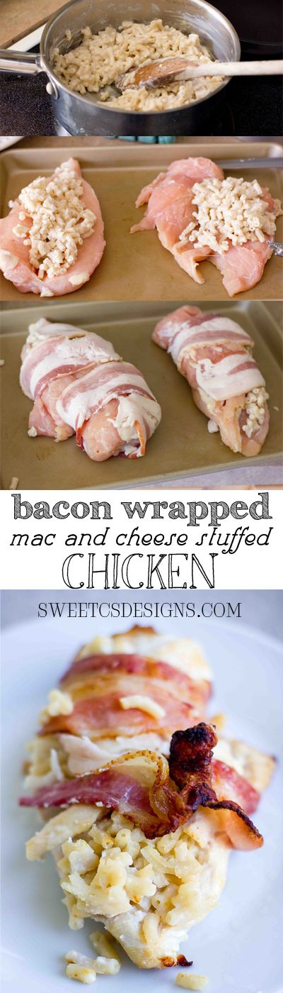 Bacon wrapped mac and cheese stuffed chicken- most baked chicken gets dry but this method at sweetcsdesignscom keeps it moist and delicious! This might be awesome