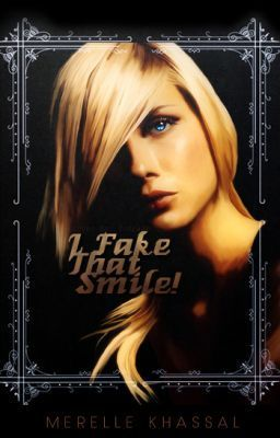 "Read ""I Fake That Smile! ( Completed Watty Awards finalist 2012) - I Fake That Smile!"" #wattpad #general-fiction"