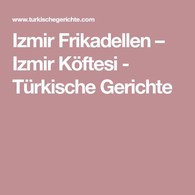 Izmir Frikadellen – Izmir Köftesi - Türkische Gerichte