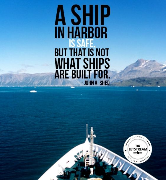 A ship in harbor is safe, but that is not what ships are built for | Julian Pencilliah Inspire #Ambition #Motivation #Quotes