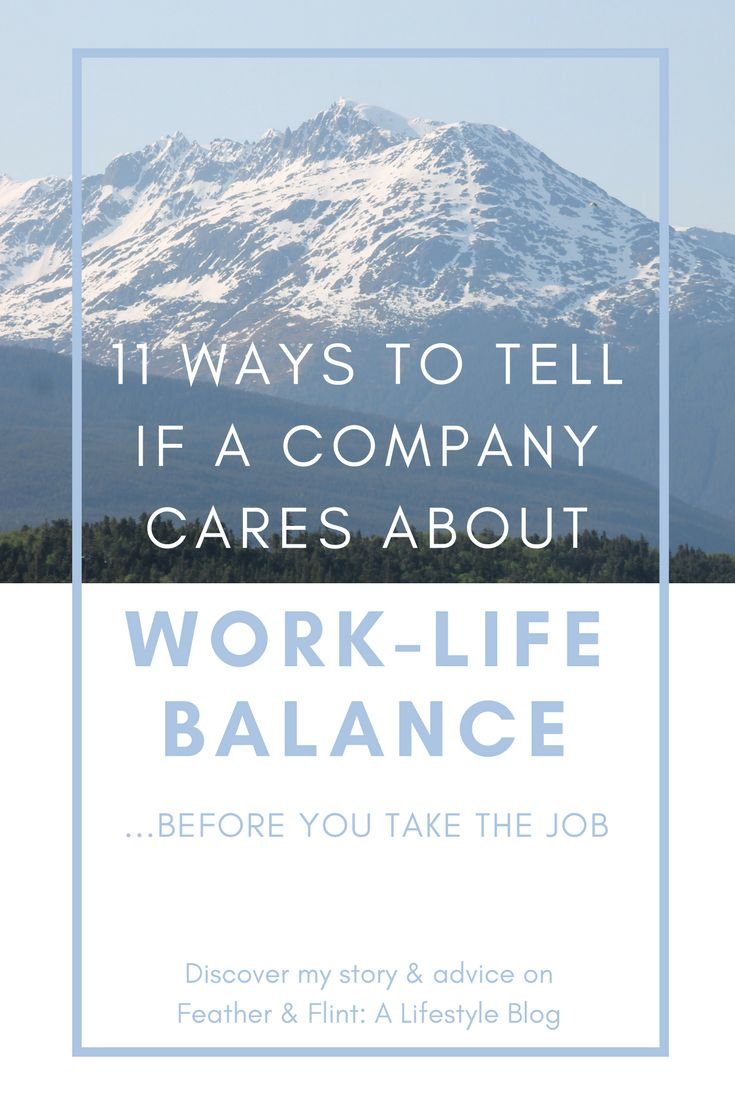 11 Ways to Tell if a Company Values Work-Life Balance—Before You Take the Job | Feather & Flint | work life balance, work advice, work tips, working, jobs, finding a job advice, finding a job tips, working parents, working moms, looking for jobs, hiring tips, hiring advice, job interview tips, job interview advice, getting a job, company culture, working from home tips, career advice, career tips, company benefits, interviewing, job interviews, work from home, maternity leave, parental leave
