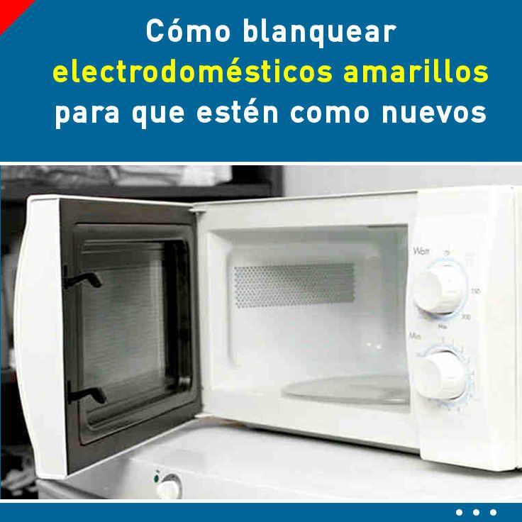 Cómo blanquear electrodomésticos amarillos para que estén como nuevos
