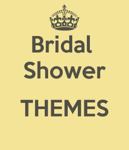Interesting themes and ideas for hosting a Bridal Shower.