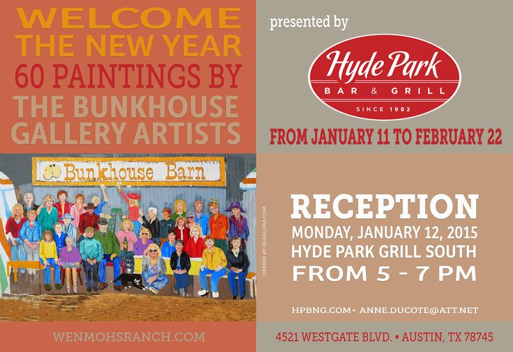 Welcome the New Year with 60 paintings by the BunkHouse Gallery Artists at Hyde Park Grill from January 11 to February 22 www.wenmohsranch.com/Bunkhouse