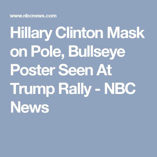 Hillary Clinton Mask on Pole, Bullseye Poster Seen At Trump Rally - NBC News