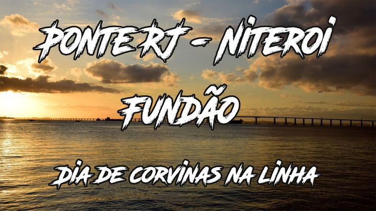 Ponte RJ-Niteroi / Fundão - Pesca com Caiaque, e eu pensando que não ia ...