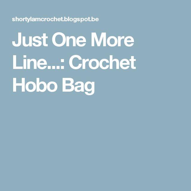 Just One More Line...: Crochet Hobo Bag