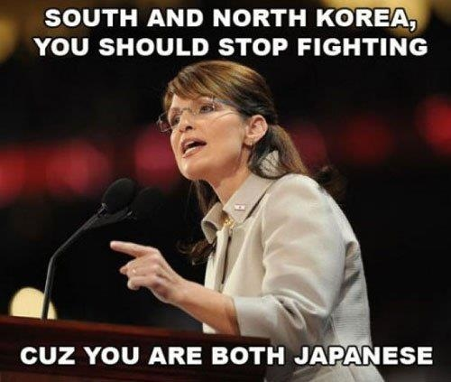 Sarah #Palin #Photo LOL SOUTH & NORTH KOREA YOU SHOULD STOP FIGHTING CUZ YOU ARE BOTH JAPANESEPolitics, Sarah Palin, Laugh, Funny Captions, North Korea, Funny Pictures, Funny Stuff, Funny Quotes, Sarahpalin
