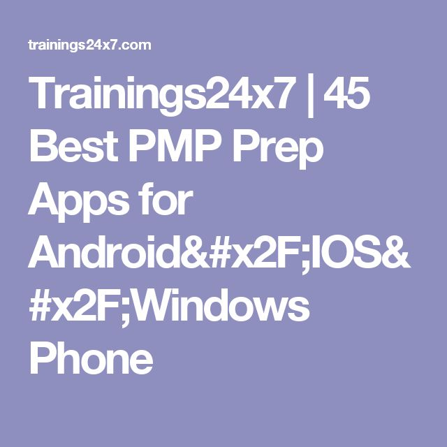 Trainings24x7 | 45 Best PMP Prep Apps for Android/IOS/Windows Phone