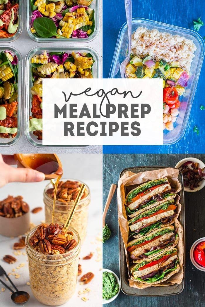 32 Vegan Meal Prep Recipes Vegan Meal Prep Recipes Vegan Recipes