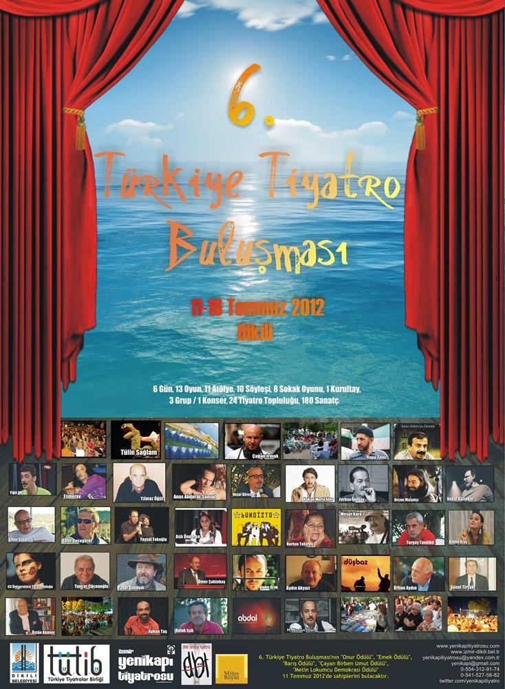 Temmuz 2012. 6. Türkiye Tiyatro Buluşması afişi. 4. Buluşma afişi tasarımını revize etmiştik. Tasarım yapımı bana, tasarım fikirleri ise Orçun Masatçı'ya aittir.