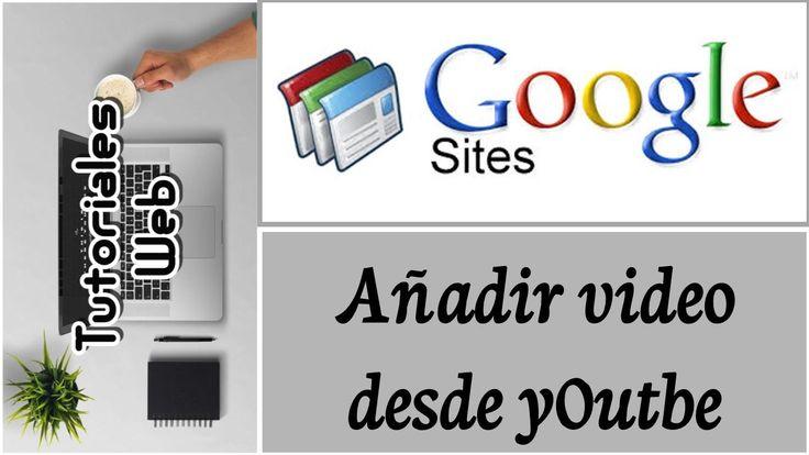 Google Sites Clásico 2017 - Añadir video desde y0utbe (español)