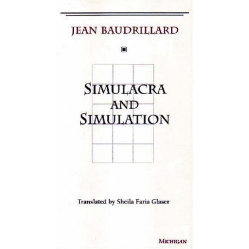 Simulacra and Simulation (The Body, In Theory: Histories of Cultural Materialism): Jean Baudrillard, Sheila Faria Glaser