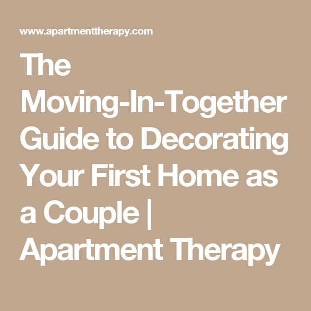 The Moving-In-Together Guide to Decorating Your First Home as a Couple | Apartment Therapy