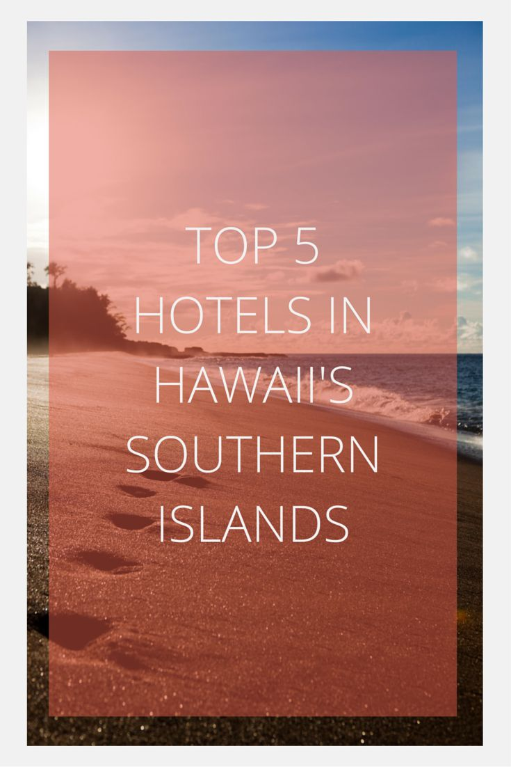 Heading down to Hawaii's southern islands of Maui and Big Island?  Find out some of the best hotels in the area that range from luxury to budget friendly.