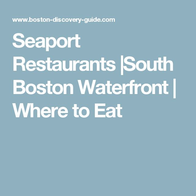 Seaport Restaurants |South Boston Waterfront | Where to Eat