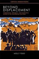 Beyond displacement : campesinos, refugees, and collective action in the Salvadoran civil war / Molly Todd Publicación	 Madison, Wis. : The University of Wisconsin Press, cop. 2010