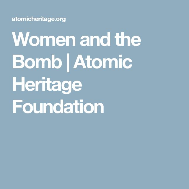 Women and the Bomb | Atomic Heritage Foundation